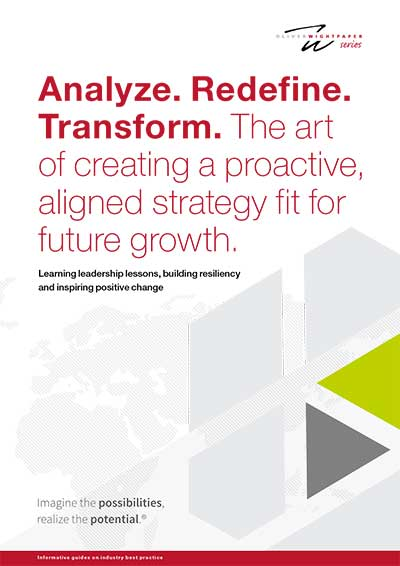 Analyze. Redefine. Transform. The art of creating a proactive, aligned strategy fit for future growth.